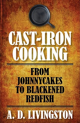 Cast-Iron Cooking By Livingston, A. D.
